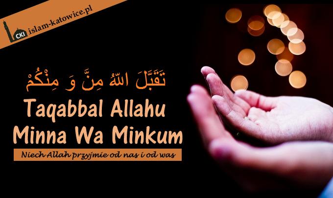 Taqabbal-Allahu-Minna-Wa-Minkum.