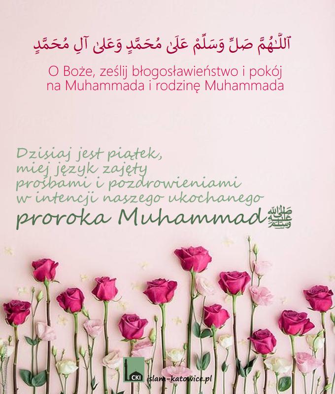 O Boże, ześlij błogosławieństwo i pokój na Muhammada i rodzinę Muhammada